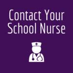Contact School Nurse