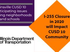 IDOT Closing of I-255 in 2020 will Impact CUSD 10 Community