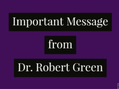 Important Statement from Dr. Robert Green