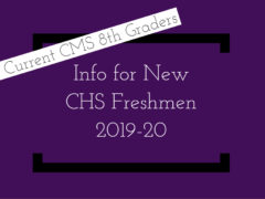 Information for 8th Graders Who Will Attend CHS 2019-20