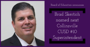 New CUSD 10 Superintendent Brad Skertich Announced