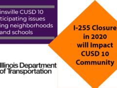 IDOT Closing of I-255 in 2020 will Impact CUSD 10 Community