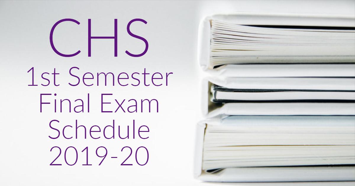 CHS Final Exam Schedule 1st Semester 2019-20