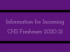 Information for Students Who Will Enter CHS 2020-21