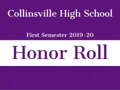 Collinsville High School First Semester 2019-20 Honor Roll