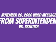 November 20, 2020 Video Message from Dr. Skertich